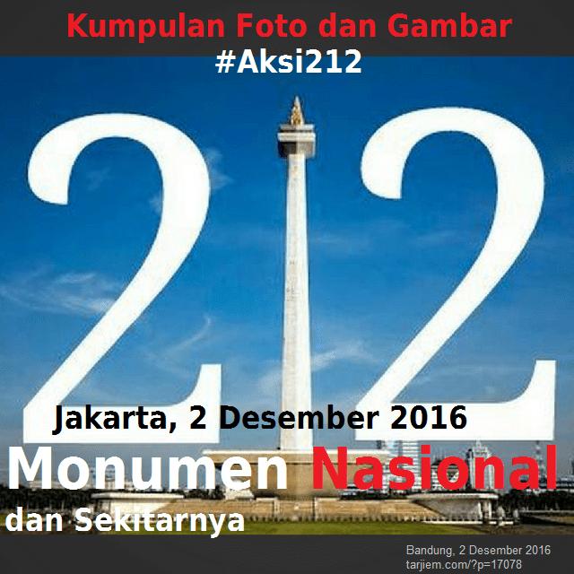 Kumpulan Foto dan Gambar Aksi 212 Monumen Nasional Jakarta