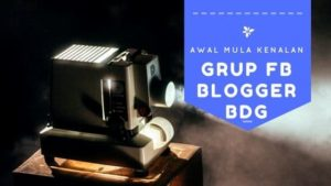 Awal Mula Kenalan Grup FB Blogger BDG atau Bloger Bandung tarjiem.com