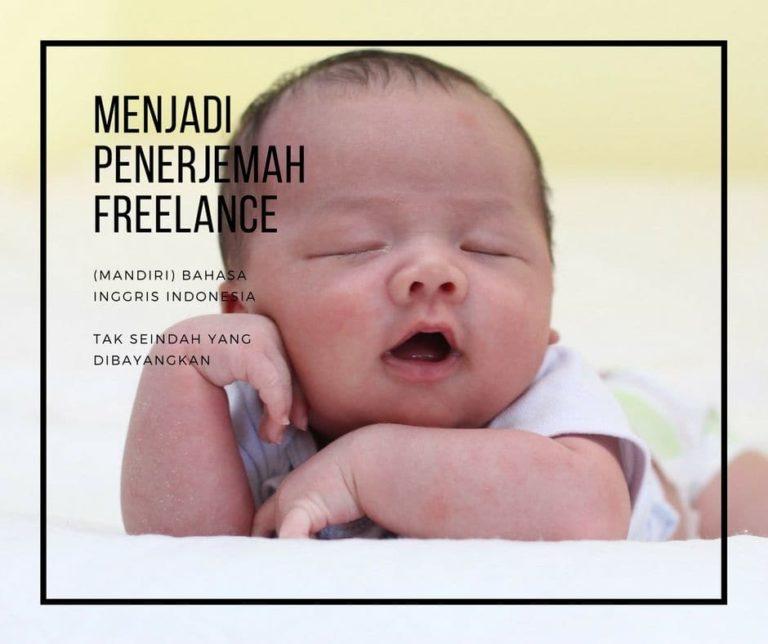 Menjadi Penerjemah Bahasa Inggris Indonesia Freelance (Mandiri) Tak Seindah yang Dibayangkan