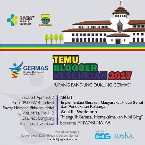 Undangan Bloger Bandung Germas Temu Blogger Kesehatan 2017, Savoy Hotel 21 April 2017