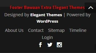 "Tulisan Paling Bawah (Footer) Bawaah Extra ""Designed By Elegant Themes Powered by WordPress"""