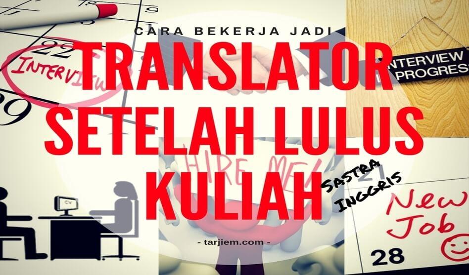 Cara Bekerja Jadi Translator Setelah Lulus Kuliah Sastra Inggris